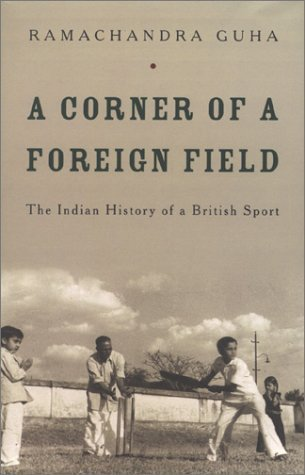 Ramachandra Guha - A corner of a foreign field, another great COVID-19 read