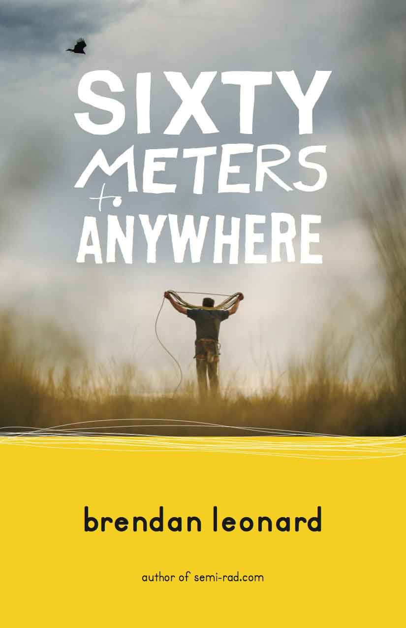 Sixty Meters: Anywhere Climbing book